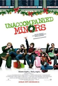 04. UNACCOMPANIED MINORS (2006) I actually lost my DVD and recently discovered it. In the three years I couldn't find it, I've wanted to re-watch it several times. Good little movie, with an interesting plot (one I feel like the mother from Home Alone could somewhat relate to.).